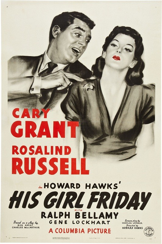 "Poster to the movie ""His Girl Friday"" (1940, USA). Directed by Howard Hawks // Афіша до кінофільму «Його дівчина П'ятниця» (1940, США). Режисер Говард Гоукс"